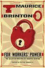 For Workers' Power: The Selected Writings of Maurice Brinton by Maurice Brinton, David Goodway (Paperback, 2004)