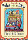 Tales from the 7,000 Isles: Filipino Folk Stories by Dianne de Las Casas, Zarah C. Gagatiga (Hardback, 2011)