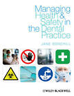 Managing Health and Safety in the Dental Practice: A Practical Guide by Jane Bonehill (Paperback, 2010)