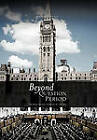 Beyond QUESTION PERIOD: Or What Really Goes on in Ottawa by ROY CULLEN (Hardback, 2011)