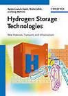 Hydrogen Storage Technologies: New Materials, Transport and Infrastructure by Walter Jehle, Joerg Wellnitz, Agata Godula-Jopek (Hardback, 2012)