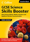 Science Skills: GCSE Science Skills Booster: How Science Works, Maths in Science and Quality of Written Communication by Mark Levesley (Paperback, 2012)