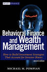 Behavioral Finance and Wealth Management: How to Build Optimal Portfolios That Account for Investor Biases by Michael M. Pompian (Hardback, 2012)