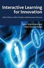 Interactive Learning for Innovation: A Key Driver Within Clusters and Innovation Systems by Palgrave Macmillan (Hardback, 2011)