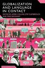 Globalization and Language in Contact: Scale, Migration, and Communicative Practices by Continuum Publishing Corporation (Paperback, 2011)