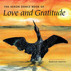 The Heron Dance Book of Love and Gratitude by Roderick MacIver (Paperback, 2011)
