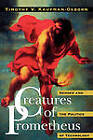 Creatures of Prometheus: Gender and the Politics of Technology by Timothy V. Kaufman-Osborn (Paperback, 1997)