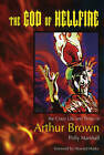 The God of Hellfire: The Crazy Life and Times of Arthur Brown by Polly Marshall (Paperback, 2001)