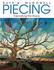 Piecing: Beyond the Basics by Ruth B. McDowell (Paperback, 1998)