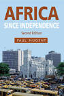 Africa Since Independence by Paul Nugent (Paperback, 2012)