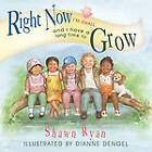 Right Now I'm Small, and I Have a Long Time to Grow by Shawn Ryan (Paperback, 2010)