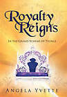 Royalty Reigns: In the Grand Scheme of Things by Angela Yvette (Paperback, 2011)