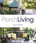 Porch Living by James T. Farmer (Hardback, 2012)