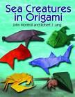 Sea Creatures in Origami by Robert J. Lang, John Montroll (Paperback, 2011)