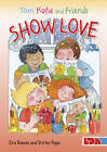 Tom, Katie and Friends Show Love by Goldsworthy, Eira Reeves (Paperback, 2013)