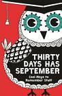 Thirty Days Has September: Cool Ways to Remember Stuff by Christopher Stevens (Paperback, 2013)