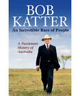 An Incredible Race of People by Bob Katter (Hardback, 2012)