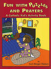 Fun with Puzzles and Prayers: A Catholic Kid's Activity Book by Geri Berger Haines (Paperback, 2003)