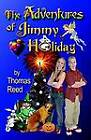 The Adventures of Jimmy Holiday by Thomas Reed (Paperback, 2004)