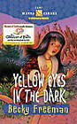 Yellow Eyes in the Dark by Becky Freeman (Paperback, 2002)