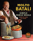Molto Batali: Simple Family Meals from My Home to Yours by Mario Batali (Hardback, 2011)