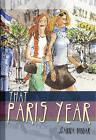 That Paris Year by Joanne Biggar (Paperback, 2011)