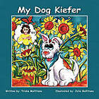 My Dog Kiefer by Trisha Malfitano (Paperback, 2011)