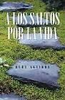A Los Saltos Por La Vida by Buby Aguirre (Paperback / softback, 2012)
