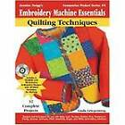 Embroidery Machine Essentials: Quilting Techniques by Linda Turner Griepentrog (Paperback, 2004)