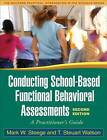 Conducting School-Based Functional Behavioral Assessments by T.Steuart Watson, Mark W. Steege (Paperback, 2009)