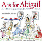 A Is for Abigail Adams: An Almanac of Amazing American Women by Lynne Cheney (Other book format, 2003)