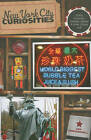 New York City Curiosities: Quirky Characters, Roadside Oddities & Other Offbeat Stuff by Lisa Montanarelli (Paperback, 2011)