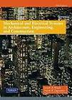 Mechanical and Electrical Systems in Architecture, Engineering and Construction by Frank R. Dagostino, Joseph B. Wujek (Hardback, 2009)