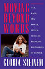 Moving beyond Words: Breaking the Boundaries of Gender by Gloria Steinem (Paperback, 1995)