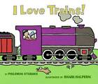 I Love Trains! by Philemon Sturges (Board book, 2006)