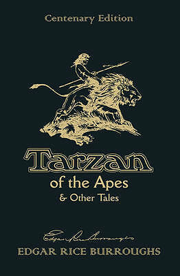 Tarzan of the Apes & Other Tales: Centenary Edit, Edgar Rice Burroughs, Excellen