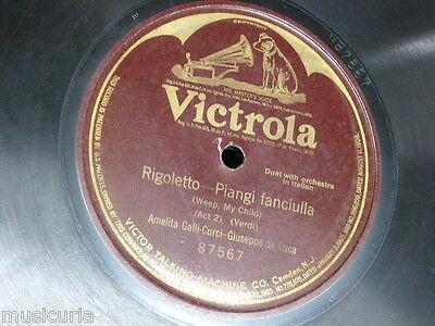 78 rpm AMELIA GALLI CURCI piangi fanciulla / verdi rigoletto VICTROLA 87567
