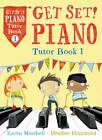 Get Set! Piano - Get Set! Piano Tutor Book 1 by Heather Hammond, Karen Marshall (Paperback, 2013)