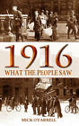 1916 - What the People Saw by Mick O'Farrell (Paperback, 2013)