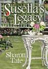 Susella's Legacy: A Mother's Life Lessons to Her Daughter by Sharon Tate (Hardback, 2013)