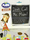 Julia Donaldson Plays Don't Call Me Mum!: Green/1b by Julia Donaldson (Paperback, 2013)