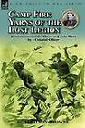 Camp Fire Yarns of the Lost Legion: Reminiscences of the Maori and Zulu Wars by a Colonial Officer by G Hamilton-Browne (Hardback, 2012)