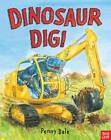 Dinosaur Dig! by Ms. Penny Dale (Board book, 2012)
