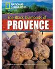 The Black Diamonds of Provence by Rob Waring, National Geographic (Mixed media product, 2009)