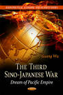 Third Sino-Japanese War: Dream of Pacific Empire by Guang Wu (Hardback, 2012)