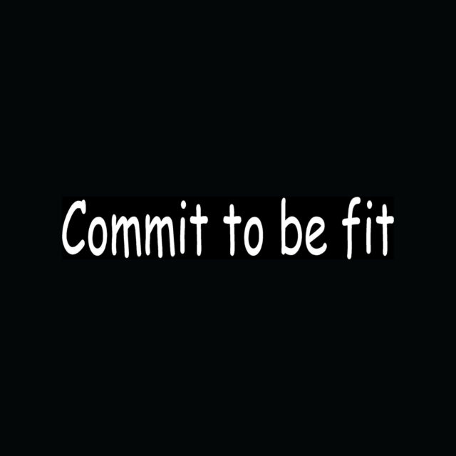 COMMIT TO BE FIT Sticker Car Window Vinyl Decal Gym Workout Track Muscles Enjoy