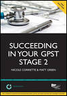 Succeeding in the GPST Stage 2: Practice Questions for GPST / GPVTS Stage 2 Selection: Study Text by Nicole Corriette, Matt Green (Paperback, 2011)