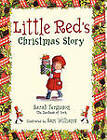 Little Red's Christmas Story by Sarah Ferguson (Paperback, 2011)