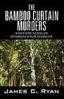 The Bamboo Curtain Murders: A Mystery Novel of International Intrigue by James C Ryan (Paperback / softback, 2012)