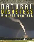 Natural Disasters: Violent Weather by Steve Parker (Paperback, 2011)